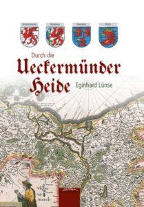 Durch die Ueckermünder Heide Buch Eginhard Lünse 2014 Pommern